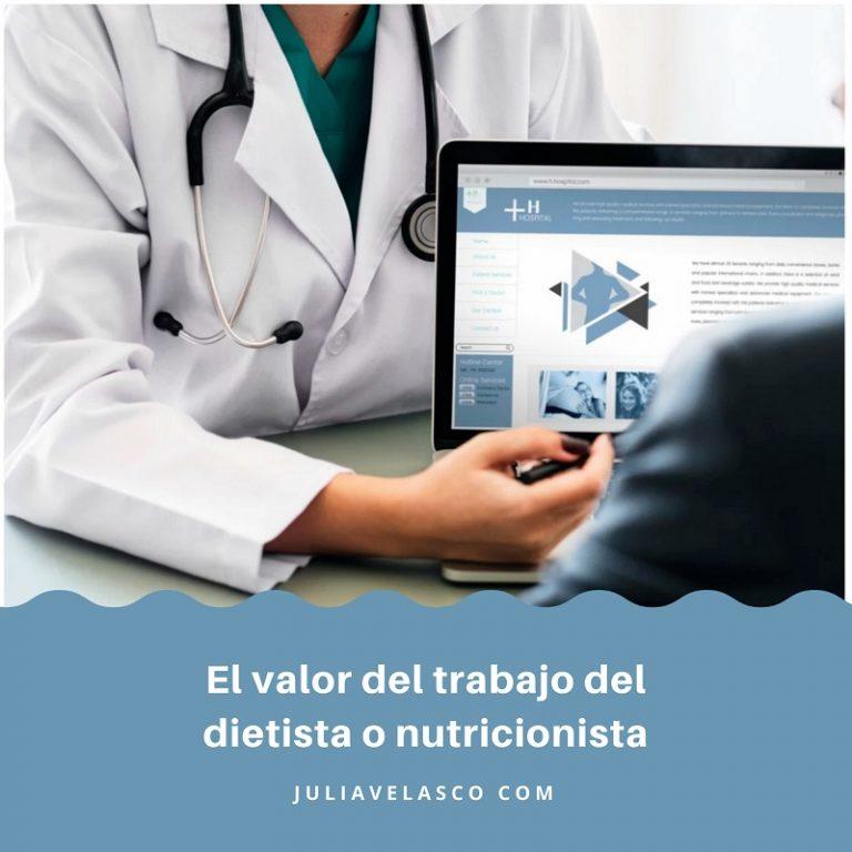 El valor del trabajo del dietista-nutricionista